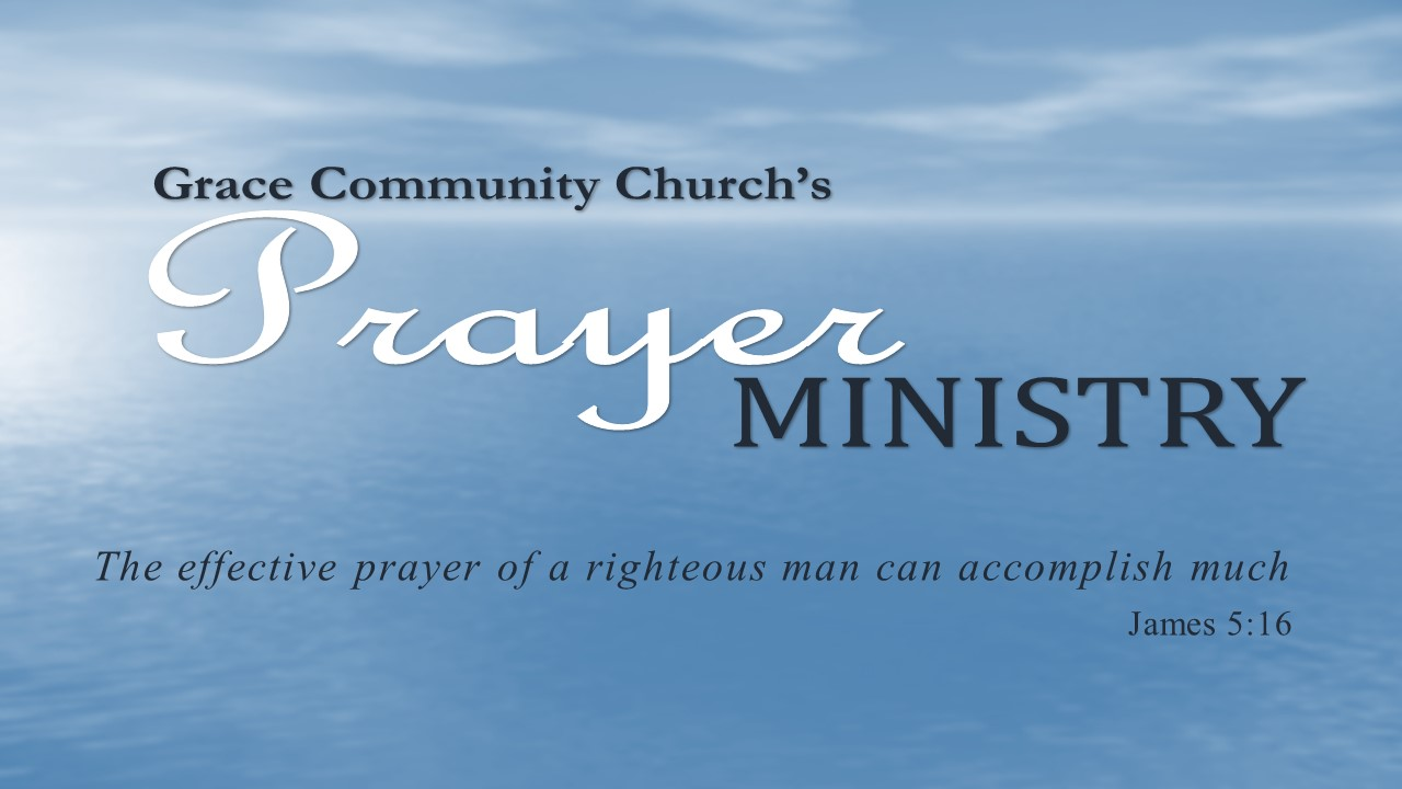 Grace Community Church | Prayer Requests